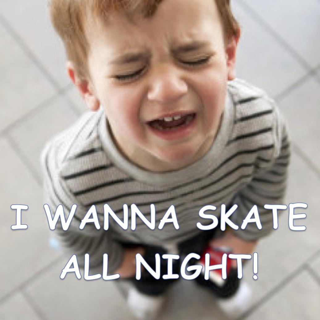 wanna skate all night